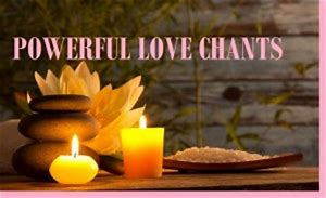Love Spell Chants That Work Fast